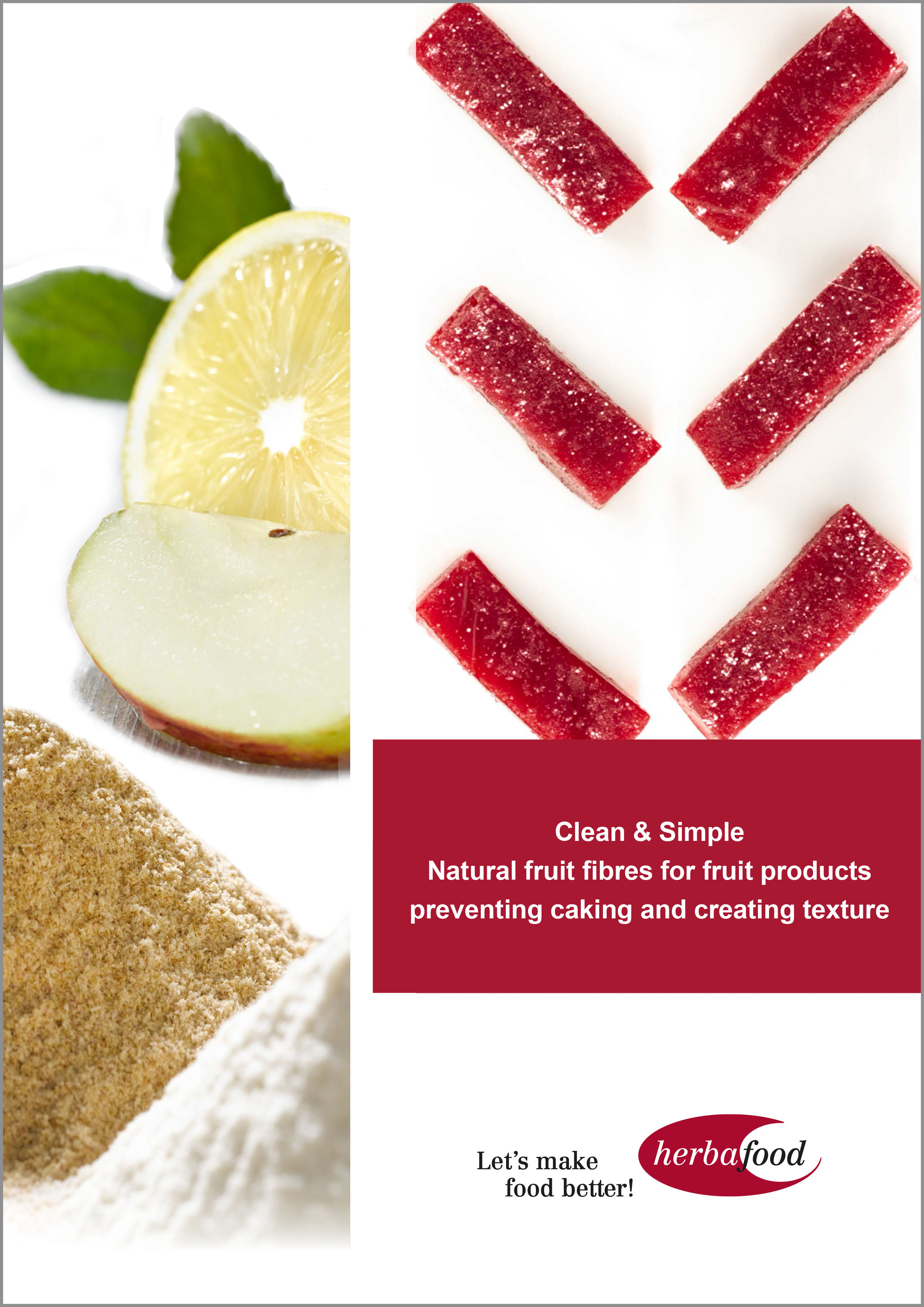 Clean & Simple – Natural fruit fibres for fruit products: Preventing caking and creating texture (Format: PDF – Size: 700 KB)